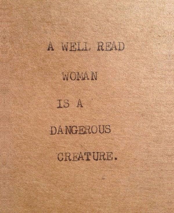 ebb & flow :: a well read woman is a dangerous creature.